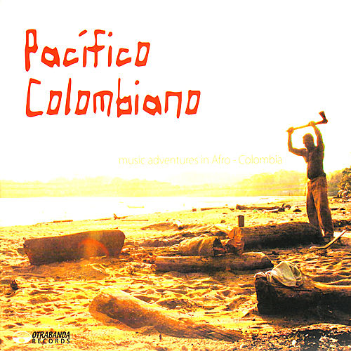 Pacífico Colombiano by Various Artists