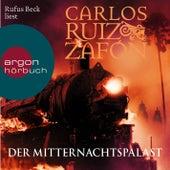 Der Mitternachtspalast (Ungekürzte Lesung) by Carlos Ruiz Zafón