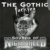 The Gothic Fucking Sounds of Nightbreed Volume 4 by Various Artists