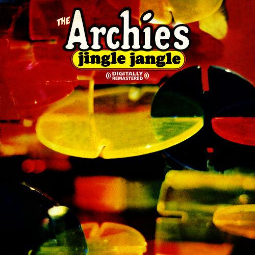 Jingle Jangle (Digitally Remastered) by The Archies