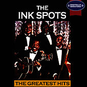 The Greatest Hits (Digitally Remastered) by The Ink Spots