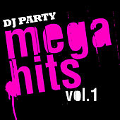 Mega Hits Vol. 1 by DJ Party