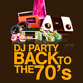 Back To The 70's by DJ Party