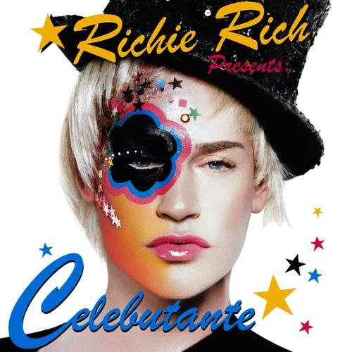 Richie Rich Presents: Celebutante by Richie Rich