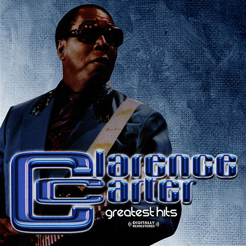 Greatest Hits (Digitally Remastered) by Clarence Carter