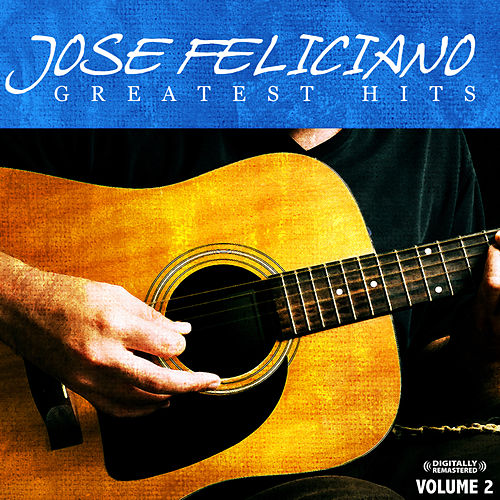 Greatest Hits Vol. 2 (Digitally Remastered) by Jose Feliciano