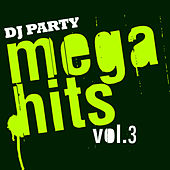 Mega Hits Vol. 3 by DJ Party