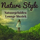 Nature Style - Natuurgeluiden Geluid Therapie Rustgevende Lounge Muziek voor Gemakkelijke Fitness en Spa Hotel Ontspannen by Lounge Safari Buddha Chillout do Mar Café