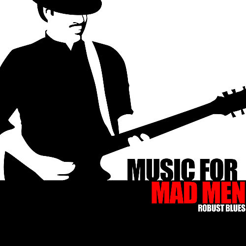 Music For Mad Men - Robust Blues by Various Artists