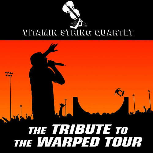 The Tibute to the Warped Tour by Vitamin String Quartet