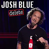 Delete by Josh Blue