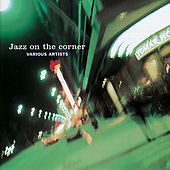 Jazz on the Corner by Various Artists