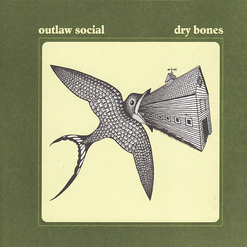 Dry Bones by Outlaw Social