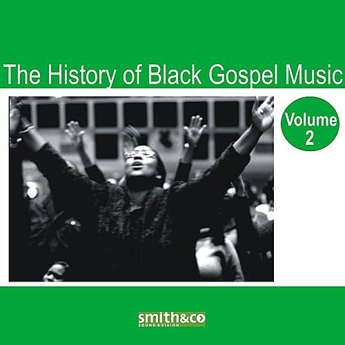 The History of Black Gospel Volume 2 by Various Artists