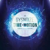 Gysnoize: Time-Motion Album Collection Mix by Gysnoize