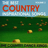 The Best Country Inspirational Songs, Volume 2 by Country Dance Kings