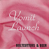 Boltcutters & Beer by Vomit Launch