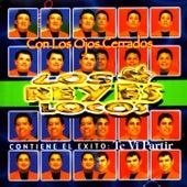 Con Los Ojos Cerrados by Los Reyes Locos