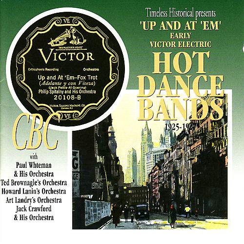 Up and At 'Em: Early Victor Electric Hot Dance Bands 1925-1927 by Various Artists