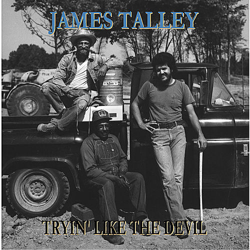 Tryin' Like the Devil by James Talley