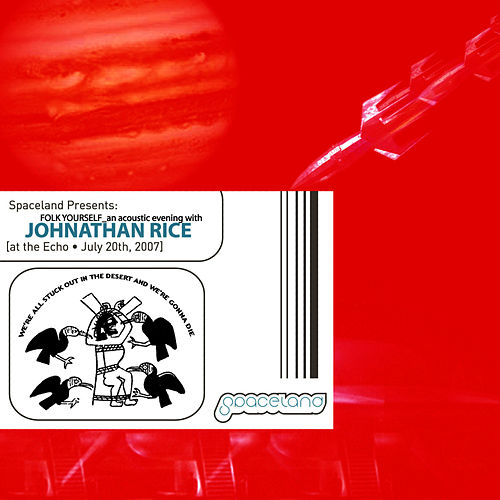 LIVE [at the Echo - July 20th, 2007] by Johnathan Rice