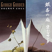 Secret Call by Ginkgo Garden