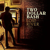 Lost River by Two Dollar Bash