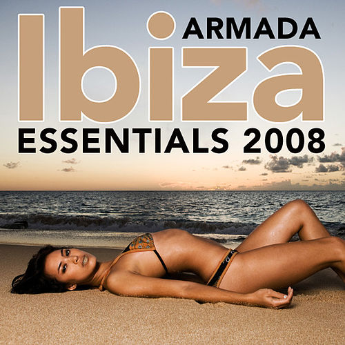 Armada Ibiza Essentials 2008 by Various Artists