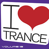 I Love Trance, Vol. 13 by Various Artists