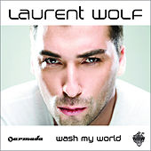 Wash My World von Laurent Wolf