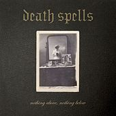 Nothing Above, Nothing Below by Death Spells