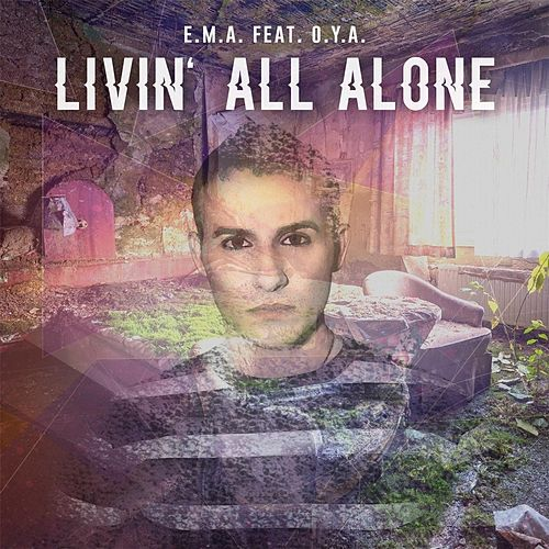 Livin' All Alone (feat. O.Y.A.) by Ema