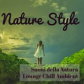 Nature Style - Suoni della Natura Lounge Chill Ambient per Easy Fitness e Spa Hotel Relax by Lounge Safari Buddha Chillout do Mar Café