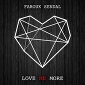 Love Me More by Farouk Sendal