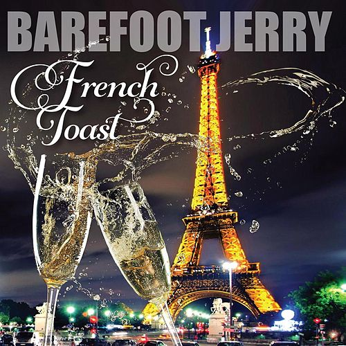 French Toast by Barefoot Jerry