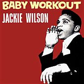 Baby Workout by Jackie Wilson