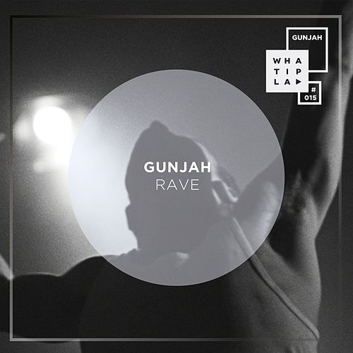 Rave by Gunjah