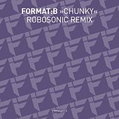 Chunky (Robosonic Remix) by Format B