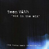 Six In The Mix by Sven Väth
