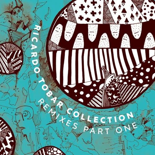 Ricardo Tobar - Collection Remixes Pt. 1 by Ricardo Tobar
