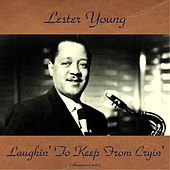 Laughin' to Keep from Cryin' (Remastered 2016) von Lester Young