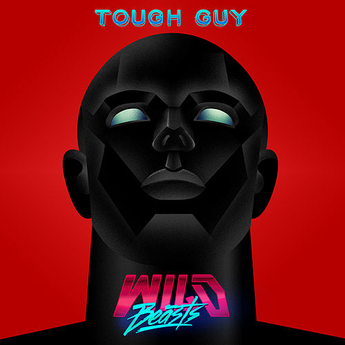 Tough Guy by Wild Beasts