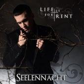 Life Is for Rent von Seelennacht