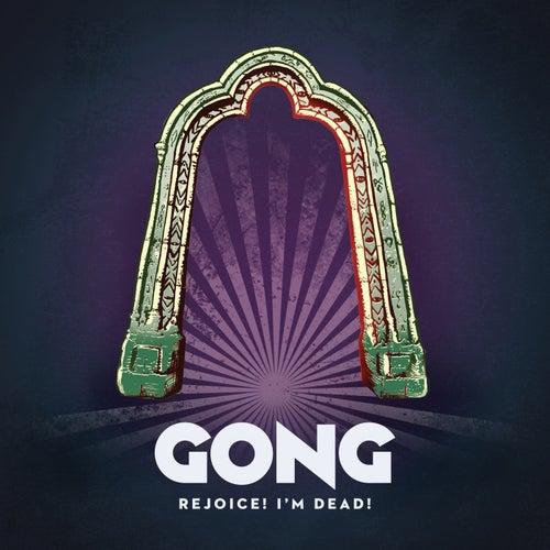 Rejoice! I'm Dead! von Gong