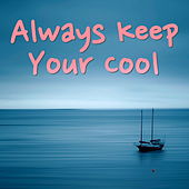 Always Keep Your Cool von Various Artists