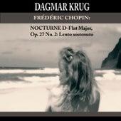 Frédéric Chopin: Nocturne D-Flat Major, Op. 27 No. 2: Lento sostenuto by Dagmar Krug