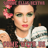 Come With Us by Sophie Ellis Bextor