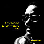 Two Loves by Duke Jordan