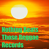 Nothing Beats Those Reggae Records von Various Artists