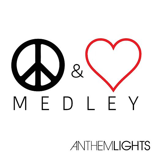 Peace & Love Medley: Where Is the Love? / What's Going On? / All You Need Is Love / Imagine / Man in the Mirror by Anthem Lights